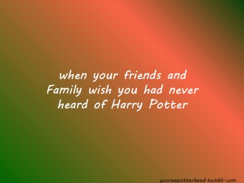 u Know You're a Potterhead When...