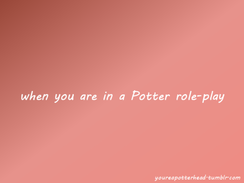 You Know You're a Potterhead When...