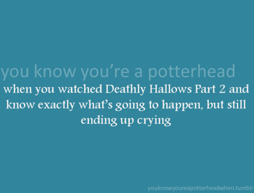 te Know You're a Potterhead When...
