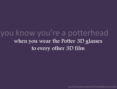 bạn Know You're a Potterhead When...