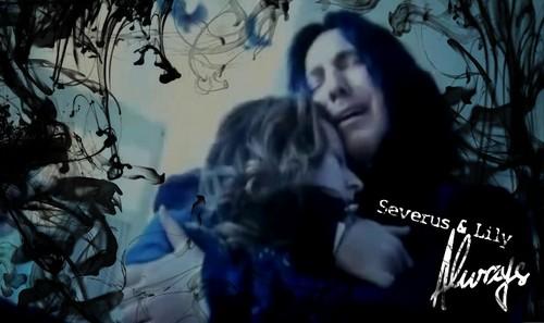 Severus & Lily - Always