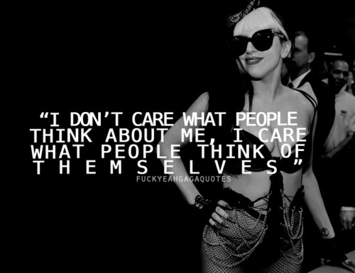 lady gaga quotes about being yourself - photo #26
