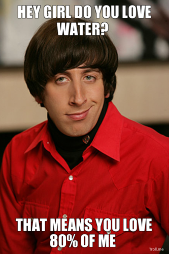 Howard Wolowitz and Water