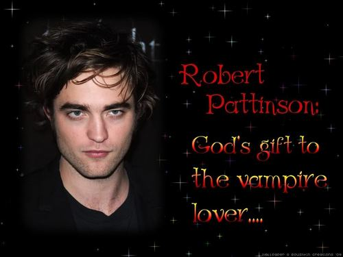 Robert Pattinson! Sexy vampire Lover