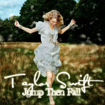 Jump  Fall Taylor Swift on Song Vs  Song  I D Lie Or Jump Then Fall    Taylor Swift   Fanpop