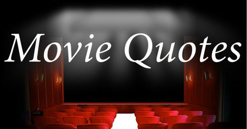 MOVIE QUOTE QUIZ #1