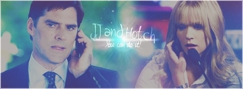 JJ: I'm not a hostage negotiator. Hotch:_______________________