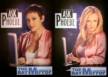 In this picture it's ________ who replaced Phoebe's image in the Ask Phoebe poster outside The Bay Mirror.