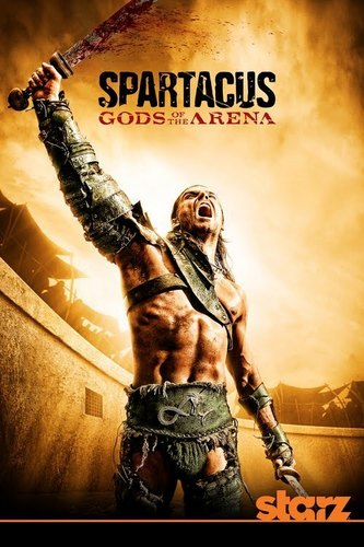 Spartacus: Gods of the Arena - Promo Poster