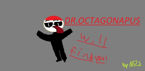 DROCTAGONAPUS WILL FIND YOU!