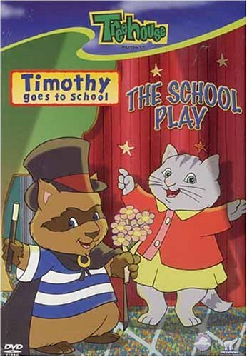 Timothy Goes to School: The School Play