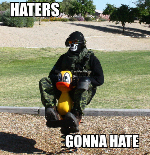 Haters Gonna Hate xD