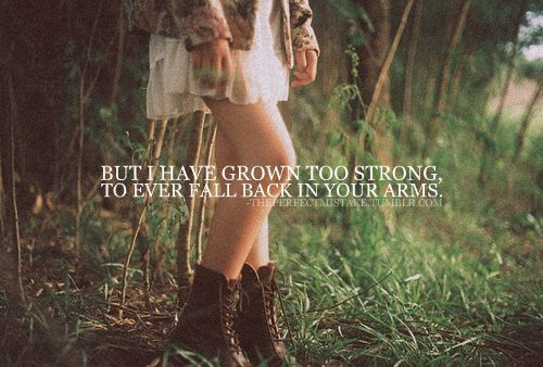 But I Have Grown Too Strong...