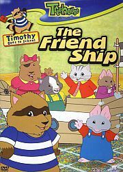 Timothy Goes to School: The Friend Ship