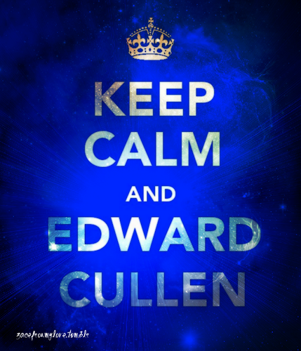 Keep Calm and Edward Cullen