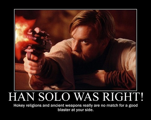 Han Solo was Right